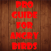 Download Pro Guide for Angry Birds 1.0 APK