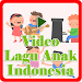 Video Lagu Anak Indonesia