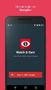 Download Watch & Earn - Earn Real Money 4.0 APK